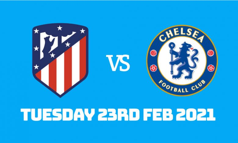 Betting Preview: Atletico Madrid v Chelsea