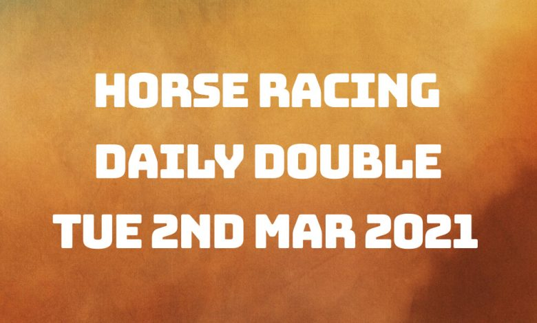 Daily Double - 2nd Mar 2021