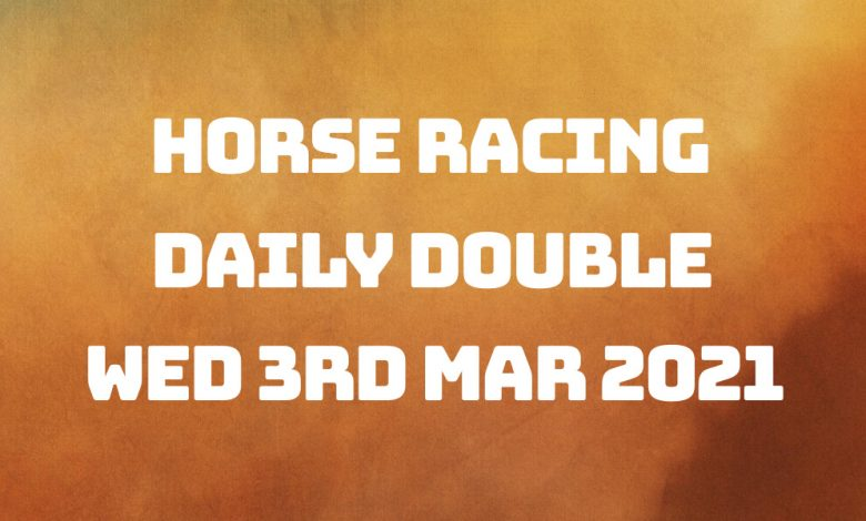 Daily Double - 3rd Mar 2021