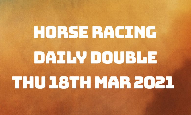 Daily Double - 18th March 2021