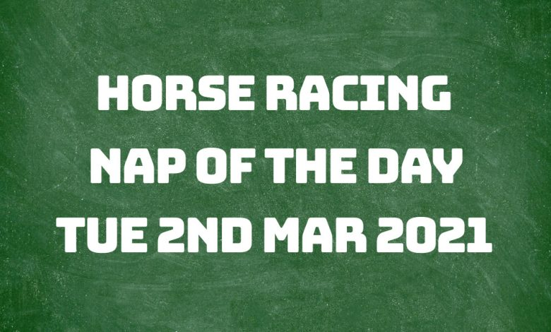 Nap of the Day - 2nd Mar 2021