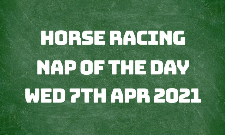 Nap of the Day - 7th April 2021